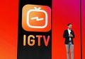 IGTV, Produk Baru Instagram Pesaing YouTube. Durasi Video Bisa Sampai 1 Jam!