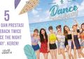 5 Fakta dan Prestasi Comeback TWICE 'Dance The Night Away'. Keren!