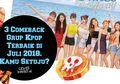 3 Comeback Grup Kpop Terbaik di Juli 2018. Kamu Setuju?