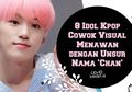 8 Idol Kpop Cowok Visual Menawan dengan Unsur Nama 'Chan'