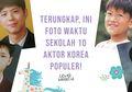 Terungkap! Ini Dia Foto Waktu Sekolah 10 Aktor Korea Populer!