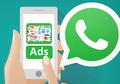 Genjot Pendapatan, WhatsApp akan Tempatkan Iklan Pelanggan di Status