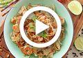 (Video) Resep Masak Pad Thai Enak yang Mudah Dibuat, Masakan Khas Thailand yang Siap Menggoyang Lidah