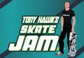 Game Mobile 'Tony Hawk's Skate Jam' Akhirnya Resmi Dirilis. Auto Download!