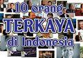 Ini Daftar Terbaru 10 Orang Indonesia Terkaya di Tahun 2019, Masih 'Itu-itu' Sajakah?