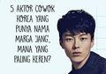 5 Aktor Cowok Korea yang Punya Nama Marga 'Jang', Mana yang Paling Keren?