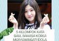 5 Kelompok Kata Gaul Bahasa Korea Untuk Menyemangati Idola. Wajib Dicoba!