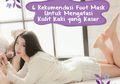 6 Rekomendasi Foot Mask Untuk Mengatasi Kulit Kaki yang Kasar