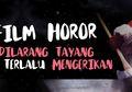 5 Film Horor Ini Dilarang Tayang Karena Terlalu Mengerikan