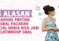 5  Alasan Jarang Posting Soal Pacaran Di Social Media Bisa Jadi #RelationshipGoal