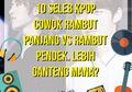 10 Seleb Kpop Cowok Rambut Panjang vs Rambut Pendek. Lebih Ganteng Mana?