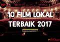 #kaleidoskopHAI  Ini Dia 10 Film Indonesia Terbaik 2017
