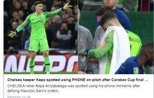 Kiper Chelsea Kepa Arrizabalaga Ungkap Kebenaran di Balik Pertengkaran dengan Maurizio Sarri
