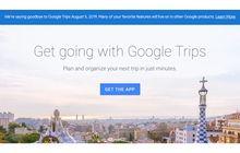 Google Resmi Tutup Aplikasi Google Trips untuk iPhone dan Android