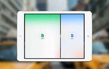 Trio Google Docs, Sheets dan Slides Akhirnya Mendukung Multitasking iOS 9