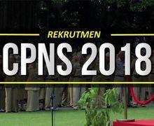 Seleksi CPNS Resmi Dibuka 19 September 2018, Ini Dokumen Persyaratan yang Harus Disiapkan