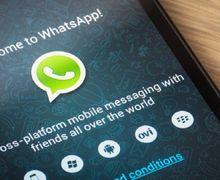 WhatsApp Akan Lakukan 'Update' Besar-besaran, Ini Tindakan yang Wajib Anda Lakukan