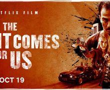 Simak Nih Trailer 'The Night Comes for Us',  Film Indonesia Tayang di Netflix mulai 19 Oktober Ini