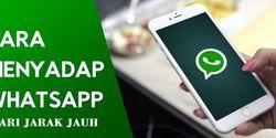 Cara Sadap WhatsApp Pasangan dari Jarak Jauh, Cocok Nih Buat LDR
