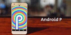 Begini Cara Install Android P Versi Beta, Bukan Cuma Google Pixel Loh
