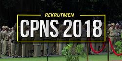 Informasi Lowongan CPNS 2018 di 12 Lembaga Pemerintah, Awas Tanggal Akhir Daftarnya Berbeda