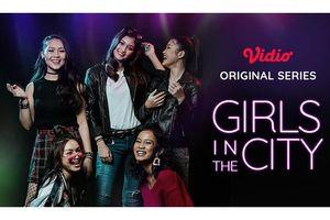 Vidio Merilis Original Series Pertama Berjudul 'Girls in the City'