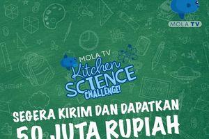 Mau Hadiah Rp 50 Juta? Ikuti Mola TV Kids Kitchen Science Challenge!
