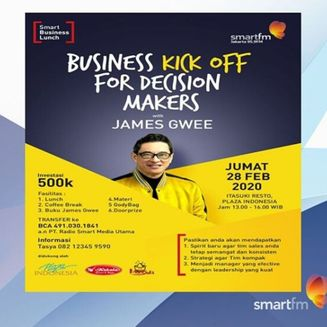 Smart Business Lunch: 'Business Kick-Off for Decision Makers' with James Gwee