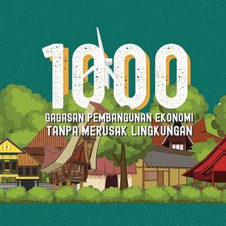 Mari Berbagi Ide untuk Transformasi Pembangunan Indonesia yang Berkelanjutan dalam #1000GagasanEkonomi Tanpa Merusak Lingkungan