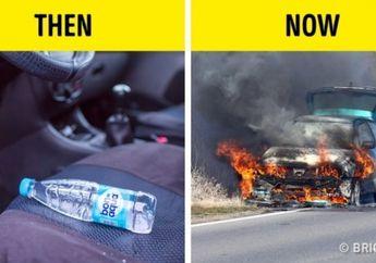 Bahaya! Jangan Meletakkan Botol Berisi Air Minum di Dalam Mobil