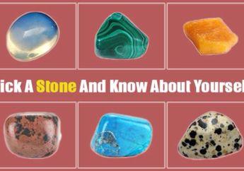 Pilih Satu Batu dan Cari Tahu Tentang Kepribadianmu, Cocok Nggak nih?