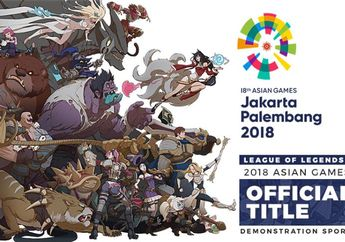 Asik, League of Legends Menjadi Game Resmi di Asian Games 2018!