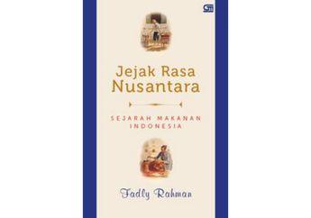 Bangga! Buku 'Jejak Rasa Nusantara' Masuk Nominasi Buku Sejarah Kuliner Terbaik Dunia