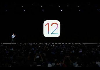 Sudah Bisa Diunduh, Inilah Fitur-fitur Terbaru Sistem Operasi iOS 12