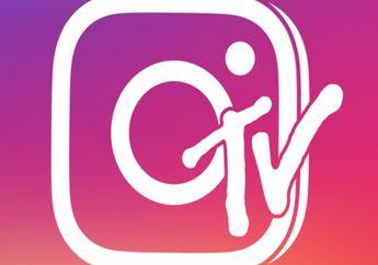 Sekarang Kamu Bisa Bikin Video Instagram Berdurasi Panjang di Fitur Terbaru IGTV, Ini 5 Informasi Pentingnya!