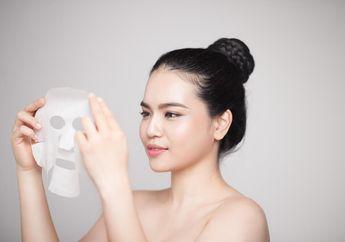 Enggak Kalah dari Korea, Ini 6 Merk Sheet Mask Lokal yang Berkualitas!