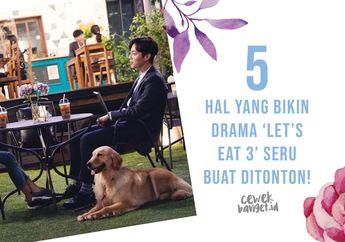 5 Hal yang Bikin Drama Korea 'Let's Eat 3' Seru Buat Ditonton!