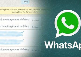 Tips WA : Cara Mengetahui Pesan WhatsApp yang Sudah Dihapus, Anti Kepo Lagi nih!
