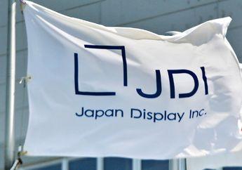 Japan Display Inc. Dapatkan Suntikan Dana Baru Dalam Jumlah Besar