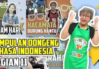 Kumpulan Dongeng Anak Indonesia Bagian 11 #MendongenguntukCerdas