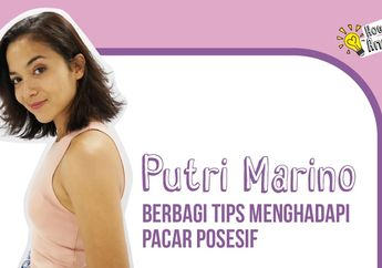 5 Tips Menghadapi Pacar Posesif dari Putri Marino
