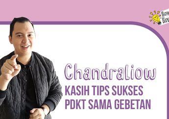 Chandraliow Berbagi 3 Tips Sukses PDKT Sama Gebetan