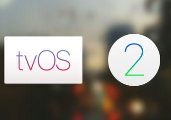 Ini Fitur Baru yang Hadir di tvOS 9.2 Beta dan WatchOS 2.2 Beta