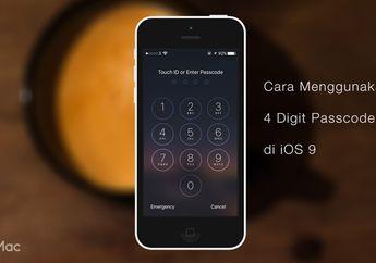 Cara Menggunakan 4 Digit Passcode Lock di iOS 9 untuk iPhone, iPad