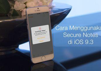 Cara Menggunakan Secure Notes di iOS 9.3 dan OS X El Capitan