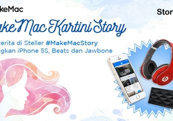 Lomba MakeMac Kartini Story Berhadiah iPhone 5s dan Headphone Beats!