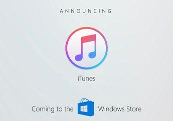Setahun Berlalu, iTunes Belum Tersedia di Windows Store