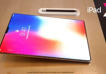 (Rumor) iPad Pro 2018 Bakal Usung Chip Prosesor A11X Octa-Core