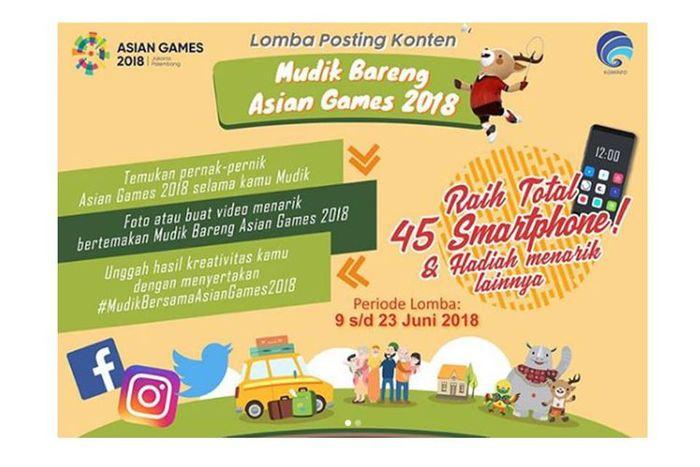 Lomba posting konten kreatif ?Mudik Bareng Asian Games 2018? yang diadakan Kementerian Kominfo.
