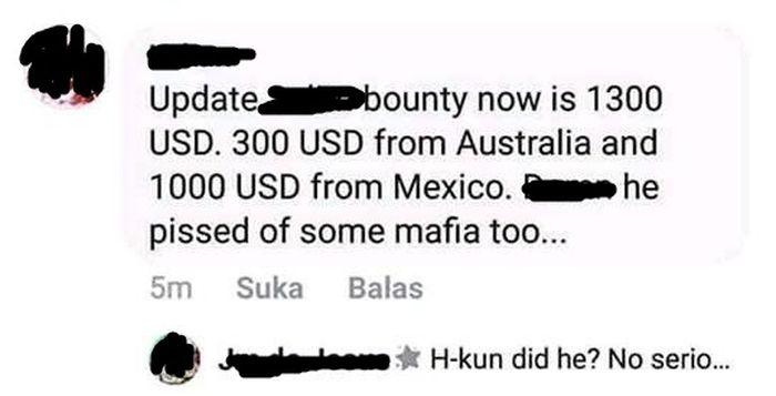 Terjemahan: Update imbalan pencarian MS naik menjadi 1300 Dollar Amerika. 300 Dollar dari Australia dan 1000 Dollar dari Mexico. Dia membuat marah para mafia juga.